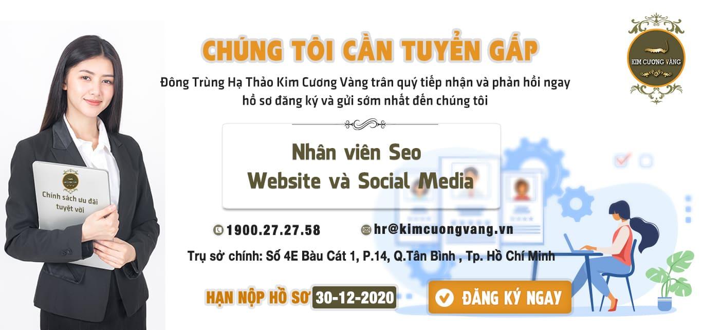 Tuyển gấp nhân viên Seo Website và Social Media|đông trùng hạ thảo kim cương vàng