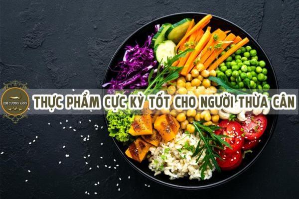 Thực phẩm cực kỳ tốt cho người thừa cân